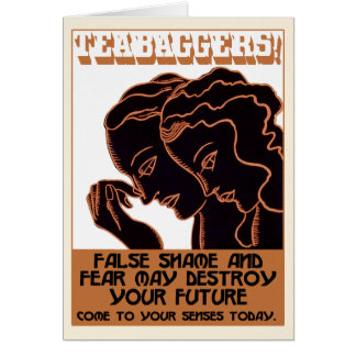 Teabaggers! False Shame and Fear [card] Card