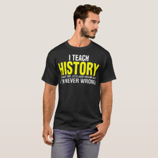Teach History To Save Time Assume Never Wrong Tees