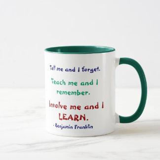 Teach Me Ben Franklin Quote Mug