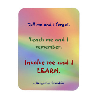 Teach Me Franklin Quote Premium Flexi Magnet
