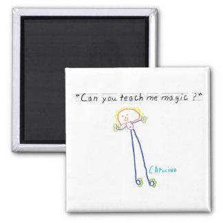 """""""Teach me magic""""  magnet"""