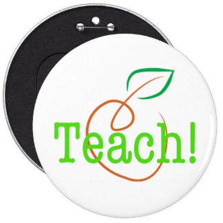 Teach! Motivational Colossal Button for Teacher