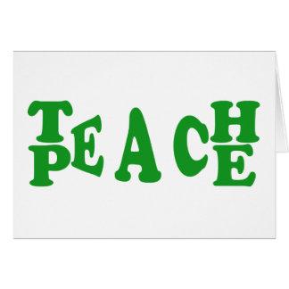 Teach Peace In Dark Green Font Greeting Card