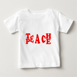Teach Peace In Red Font Baby T-Shirt