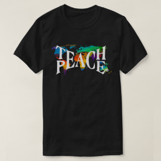 Teach Peace Tie Dye 🌎 World Tolerance Love T-Shirt
