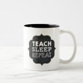 Teach Sleep Repeat Mug