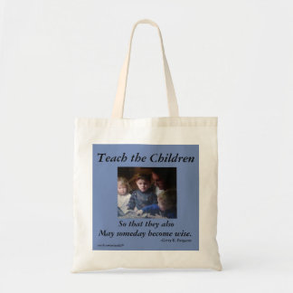 TEACH THE CHILDREN BUDGET TOTE  BAG