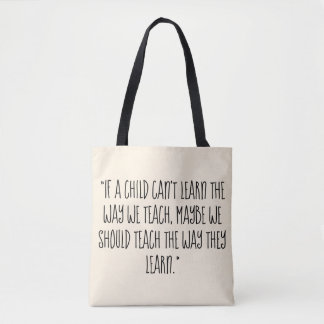 Teach the Way They Learn Tote Bag