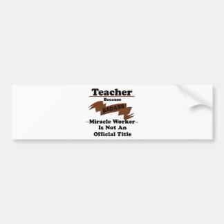 Teacher Bumper Sticker