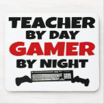 Teacher by Day Gamer by Night Mousepads