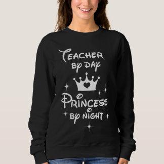 Teacher By Day Princess By Night Sweatshirt