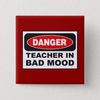 TEACHER IN BAD MOOD PIN