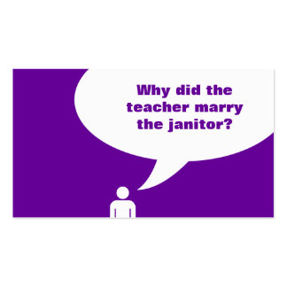 teacher / janitor joke (color customizable) pack of standard business cards