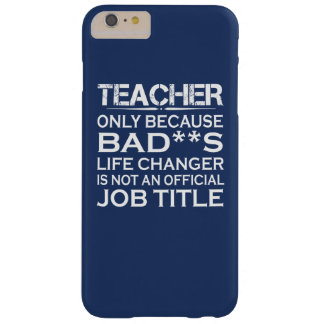 Teacher - Life Changer Barely There iPhone 6 Plus Case