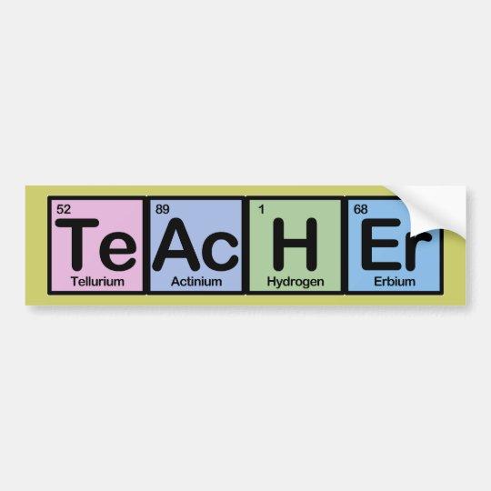 Teacher made of Elements Bumper Sticker