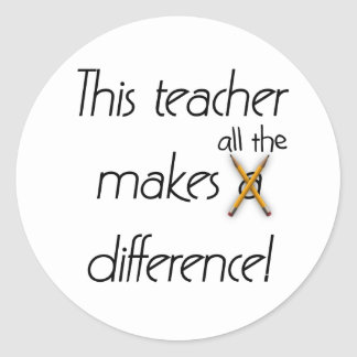 Teacher Makes a Difference Classic Round Sticker