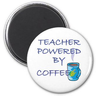TEACHER POWERED BY COFFEE MAGNET