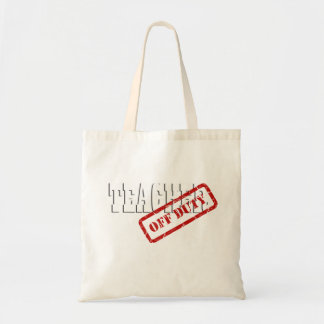Teacher Retired Off Duty Canvas Tote Bag