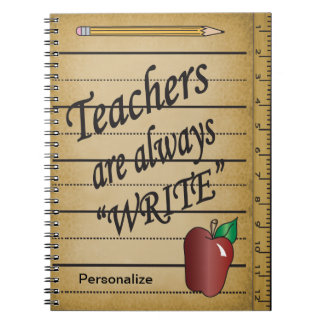 "Teachers are always ""Write"" Spiral Notebook"