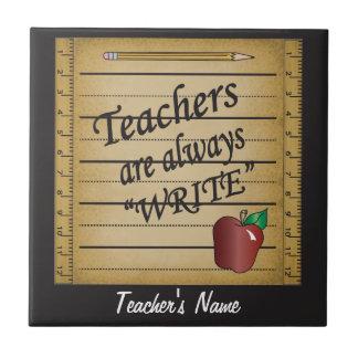 Teachers are always Write Tile