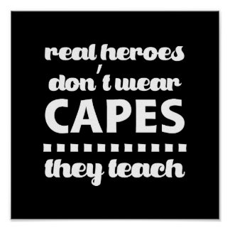 Teachers are Real Heroes.  Quote | Typography Art Poster