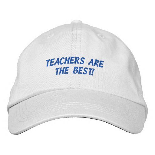 TEACHERS ARE THE BEST! EMBROIDERED HAT