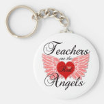 Teachers Are The Real Angels Key Chains