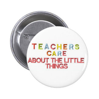 Teachers Care About Little Things 2 Inch Round Button