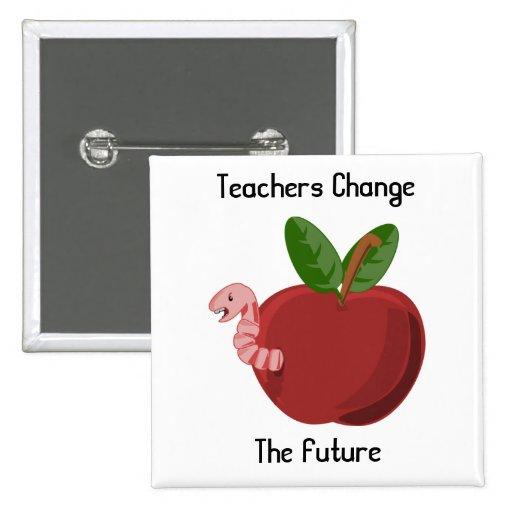 Teachers Change The Future Button