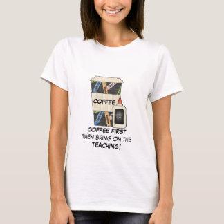 Teacher's Coffee First t-shirt
