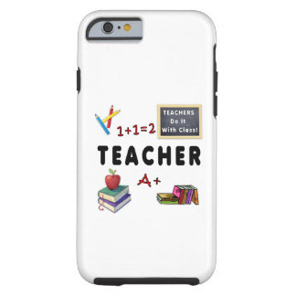 Teachers Do It With Class Tough iPhone 6 Case