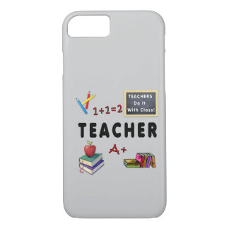 Teachers Do It With Class iPhone 7 Case