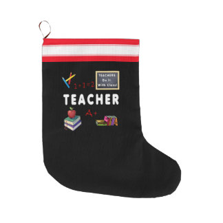 Teachers Do It With Class Large Christmas Stocking