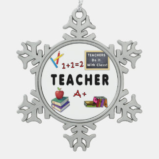 Teachers Do It With Class Pewter Snowflake Ornament