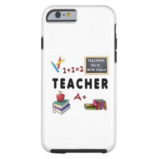 Teachers Do It With Class Tough iPhone 6 Case