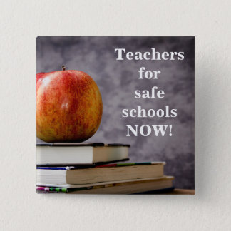 Teachers for safe schools NOW! 2 Inch Square Button