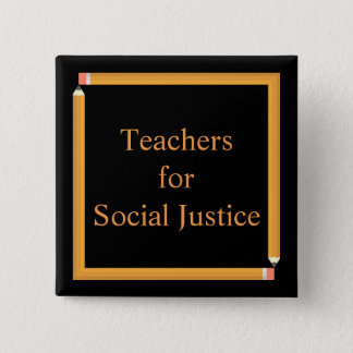 Teachers for Social Justice 2 Inch Square Button