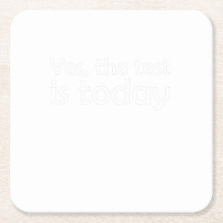 Teachers Funny Test Is Today Square Paper Coaster