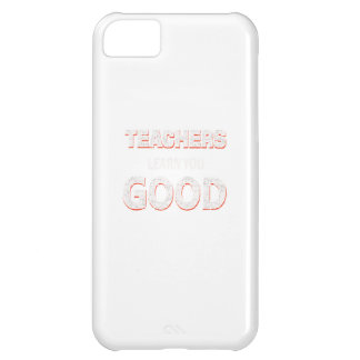 Teachers gonna learn you good iPhone 5C covers