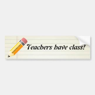 teachers have class bumper sticker