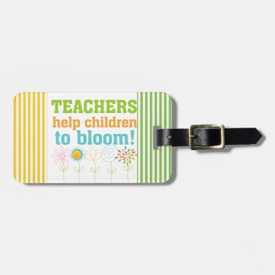 Teachers Help Children Bloom Bag Tag