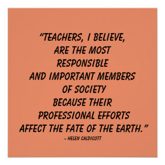 """Teachers, I believe, are the most...""Quote Poster Perfect Poster"
