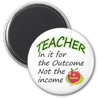 Teacher's Income 2 Inch Round Magnet
