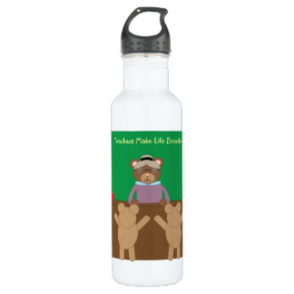 Teachers Make Life Bearable Liberty Bottle