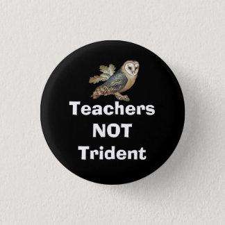 Teachers Not Trident Scottish Independence Badge 1 Inch Round Button