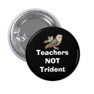 Teachers Not Trident Scottish Independence Badge 1 Inch Round Button