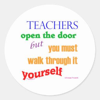 Teachers open the door... classic round sticker