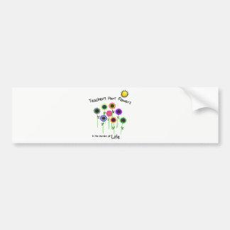 teachers Plant Flowers Bumper Sticker