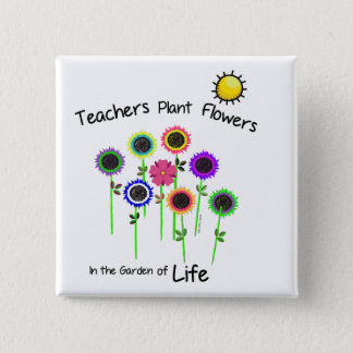 Teachers Plant Flowers Square Badge 2 Inch Square Button