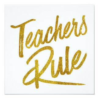 Teachers Rule Gold Faux Foil Metallic Glitter Quot Card